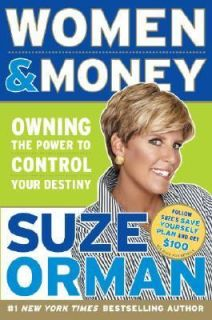Women and Money Owning the Power to Control Your Destiny by Suze Orman
