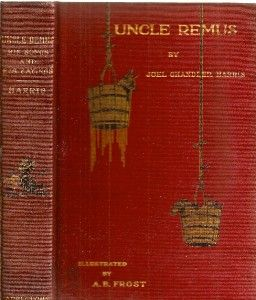 FINE COPY UNCLE REMUS JOEL CHANDLER HARRIS AFRICAN AMERICAN FOLK TALES