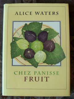 Chez Panisse Fruit by Alice Waters Signed HC DJ 1st 1st Illustrated
