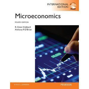 Microeconomics 4E by Anthony Patrick OBrien R Glenn Hubbard 4th
