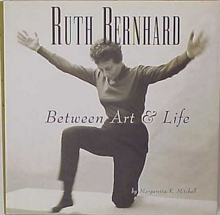 Ruth Bernhard Between Art Life Margaretta Mitchell