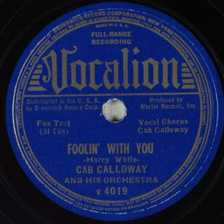 Hear 78 rpm Vocal Jazz CAB CALLOWAY Foolin With You VOCALION 4019