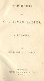 Nathaniel Hawthorne 1855 House of Seven Gables Ticknor and Fields
