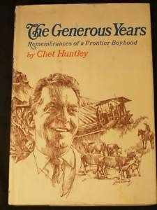 CHET HUNTLEY Journalist News Anchor autobio early Montana Radio TV 1st