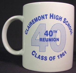 Coffee Mug Cup Clairemont High School Class of 1961 40th Reunion