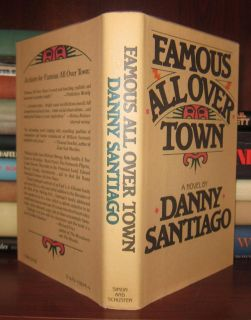 famous all over town by danny santiago essay In 1983, using the name danny santiago, james published famous all over town, a novel about life in east los angeles as seen through the eyes of young rudy (chato) medina it was praised for its authenticity and its insight into the often troubled mexican-american culture.