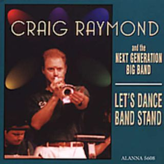 Raymond Craig Next Generation Big Band Lets Dance Band Stand CD New