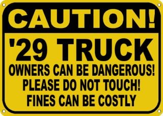 1929 29 chevy truck owners dangerous sign