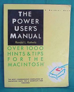 The Power Users Manual Macintosh 1987 Randal L Kottwitz 1000 Hints and