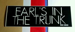 Dixie Chicks Earls in The Trunk Funny Fun Black Bumper Sticker