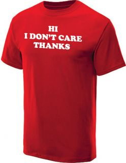 Hi I DonT Care Thanks T Shirt Cool Funny Tee Red L