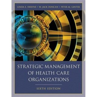 Management of Health Care Organizations Swayne Linda E Duncan