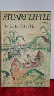 Stuart Little by E B White 1945 Classic Childrens Book