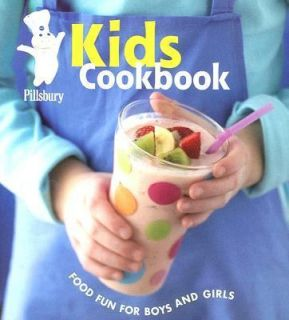 Kids Cookbook Food Fun for Boys and Girls, Pillsbury Editors, New Boo