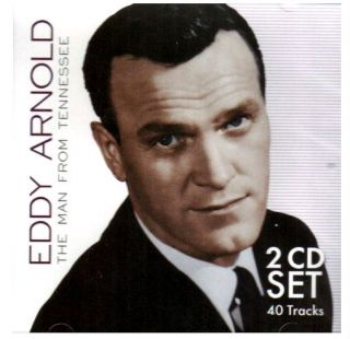 EDDY ARNOLD 40 ORIGINAL HITS 2 CDS MAN FROM TENNESSEE ANYTIME