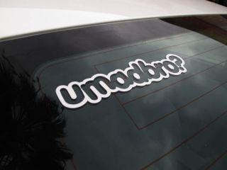 Pieces JDM Euro UMADBRO Car Drifting Racing U Mad Bro Vinyl Decals