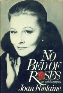 no bed of roses an autobiography by joan fontaine 1978 william morrow