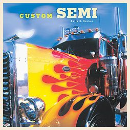 Custom Semi Kenworths Peterbilts Freightliners Mack GMC