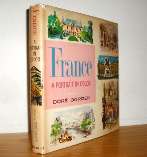 FRANCE A PORTRAIT IN COLOR DORE OGRIZEK 1959 HARDCOVER WITH DUST