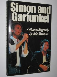Simon And Garfunkel A Musical Biography by JOHN SWENSON 1984 1st ed HC