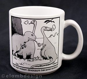 Side Real Reason Dinosaurs Became Extinct coffee mug Gary Larson comic