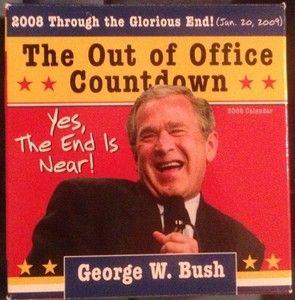 George W. Bush Out of Office Countdown Desk Calendar 2008 Jan 20, 2009