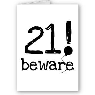 Black text 21 Beware design 21st birthday T shirts, mugs, cards
