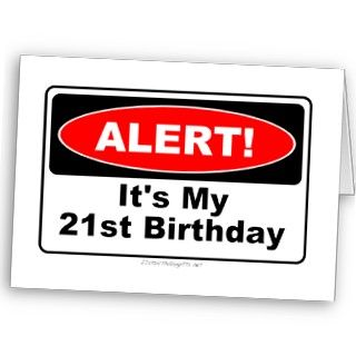 21 Birthday Gifts ALERT! Its My 21st Birthdaysee 21st Birthday Gifts