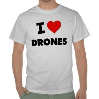 Love Drones Shirts
