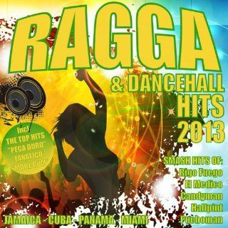Ragga & Dancehall Hits 2013 Various artists Official Music