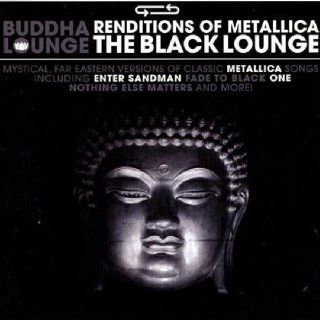 Buddha Lounge: Renditions of Metallica   The Black Lounge