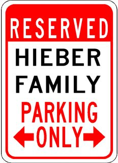 Hieber Family Parking Sign Aluminum Personalized Parking Sign