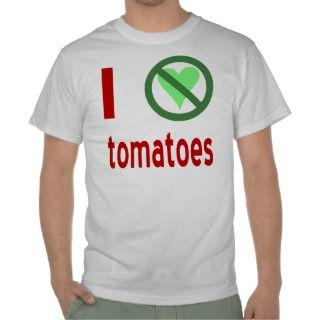 Hate Tomatoes T Shirts