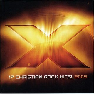 X 2005 17 Christian Rock Hits Various Artists Music