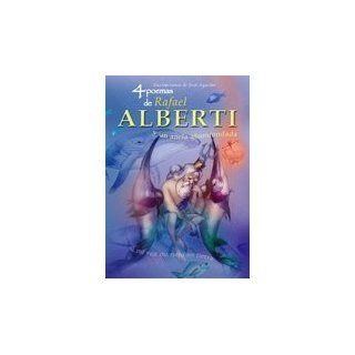 poemas de Rafael Alberti y un ancla abandonada/ 4 poems of Rafael