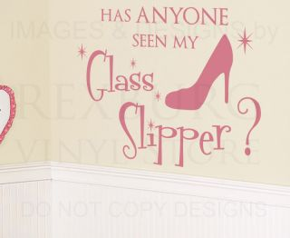 Wall Decal Vinyl Quote Sticker Have You Seen My Glass Slipper Girls