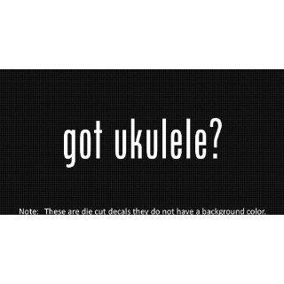 (2x) Got Ukulele   Sticker   Decal   Die Cut   Vinyl