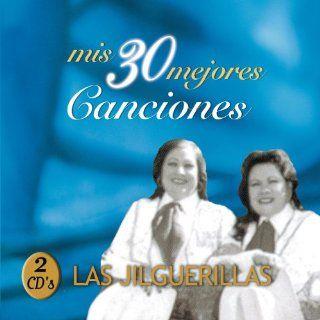 Mis 30 Mejores Canciones Las Jilguerillas Official Music