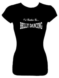 Juniors Fashion Top T Shirts (ID RATHER BE BELLY DANCING