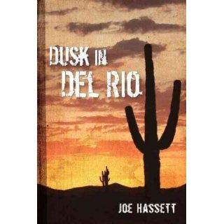 Dusk in del Rio   IPS [ DUSK IN DEL RIO   IPS BY Hassett, Joe ( Author