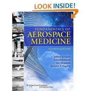 Fundamentals of Aerospace Medicine: Jeffrey R. Davis, Robert Johnson