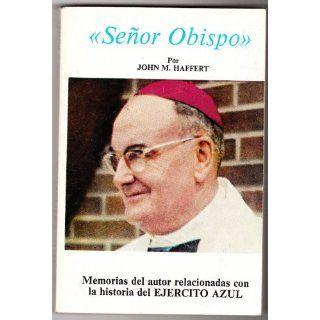 Senor Obispo, Memorias del autor relacionadas con la historia del