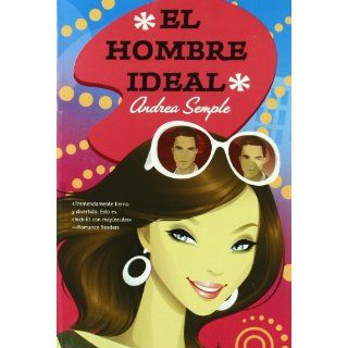 El hombre ideal / The Man from Perfect (Spanish Edition): Andrea