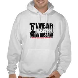 Lung Cancer I Wear Pearl Ribbon For My Husband Hoodies