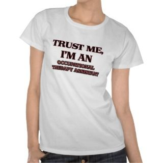 Occupational Therapy Assistant T shirts, Shirts and Custom