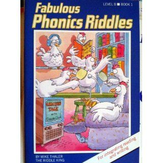 Fabulous Phonics Riddles (LEVEL B. BOOK 1. SHORT VOWELS) MIKE THALER