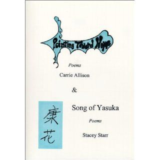 Pointing Toward Home, Poems & Song of Yasuka, Poems