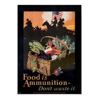 Vintage Food Is Ammunition WWI Poster Art