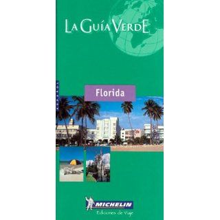 Michelin THE GREEN GUIDE Florida (Spanish), 1e: Michelin Travel