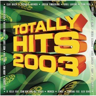 Totally Hits 2003 Various Artists Music